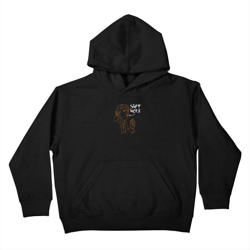 Trump has a Shithole for a Mouth (Black Edition) Kids Pullover Hoody by Frankenstein's Artist Shop