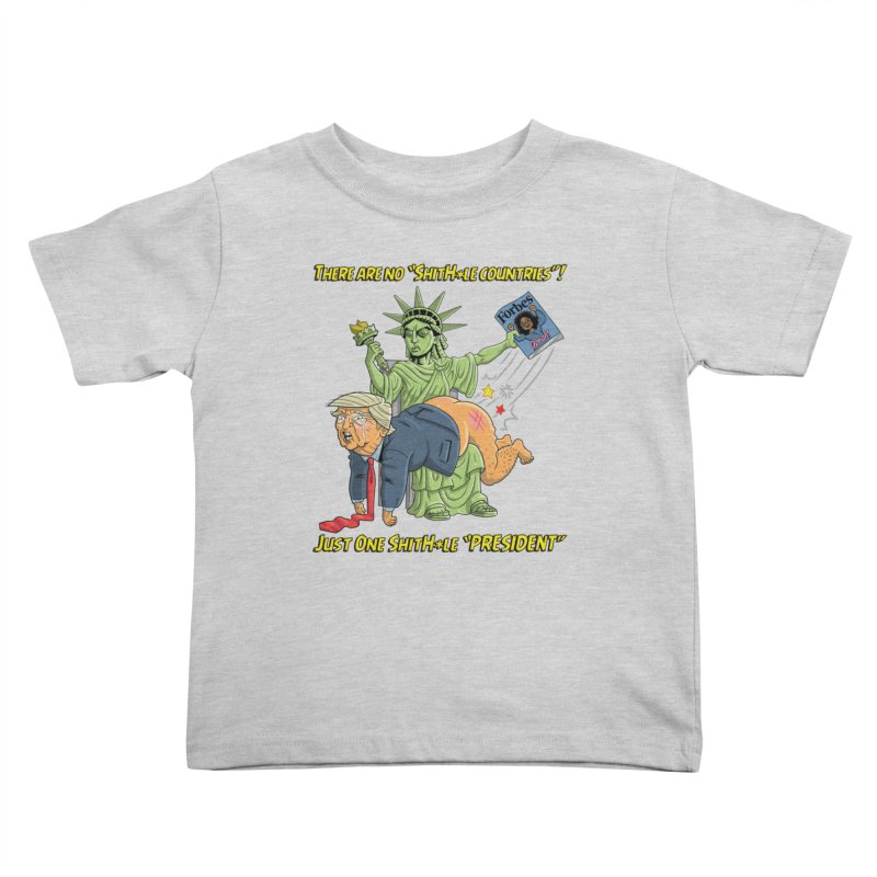 Bad SHITHOLE President! Kids Toddler T-Shirt by Frankenstein's Artist Shop