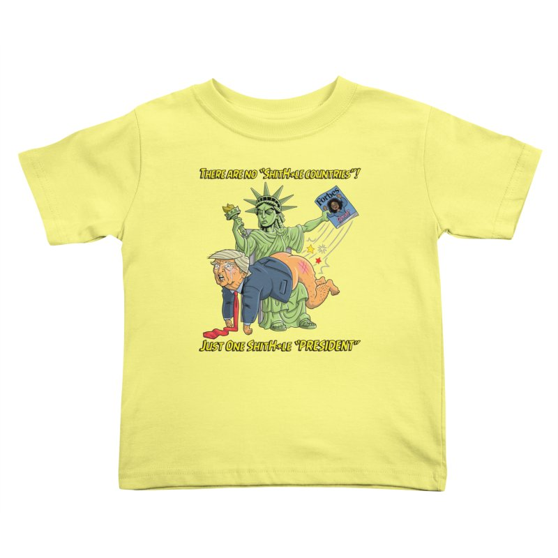 Bad SHITHOLE President! Kids Toddler T-Shirt by Frankenstein's Artist Shop
