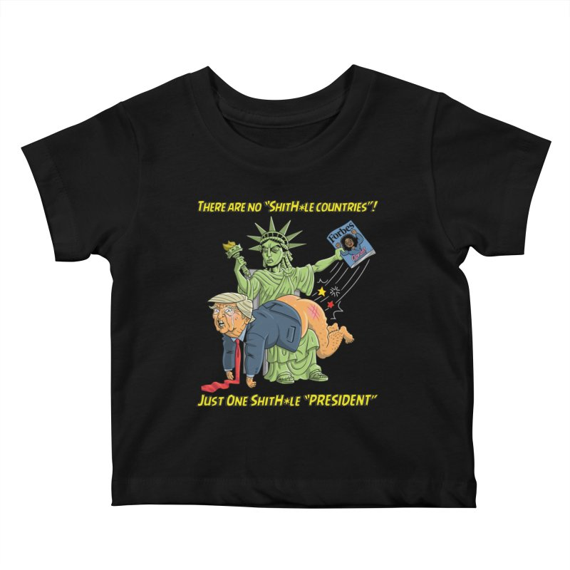 Bad SHITHOLE President! Kids Baby T-Shirt by Frankenstein's Artist Shop