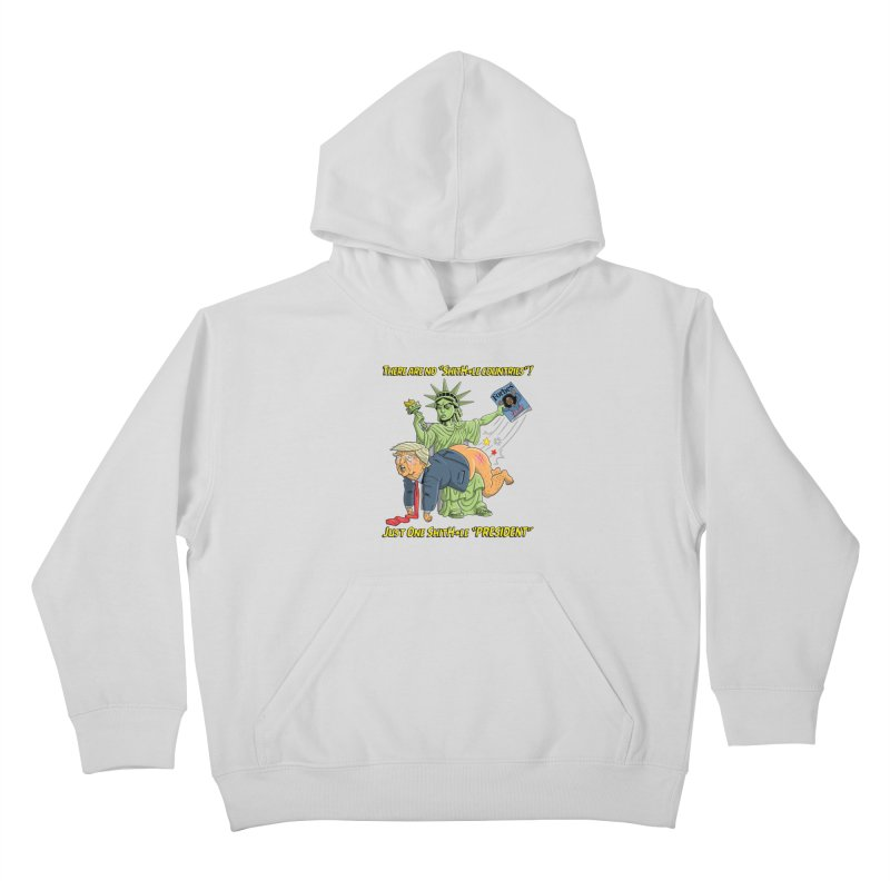 Bad SHITHOLE President! Kids Pullover Hoody by Frankenstein's Artist Shop