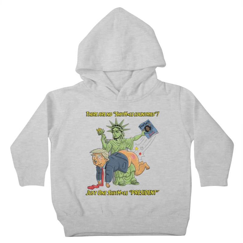 Bad SHITHOLE President! Kids Toddler Pullover Hoody by Frankenstein's Artist Shop