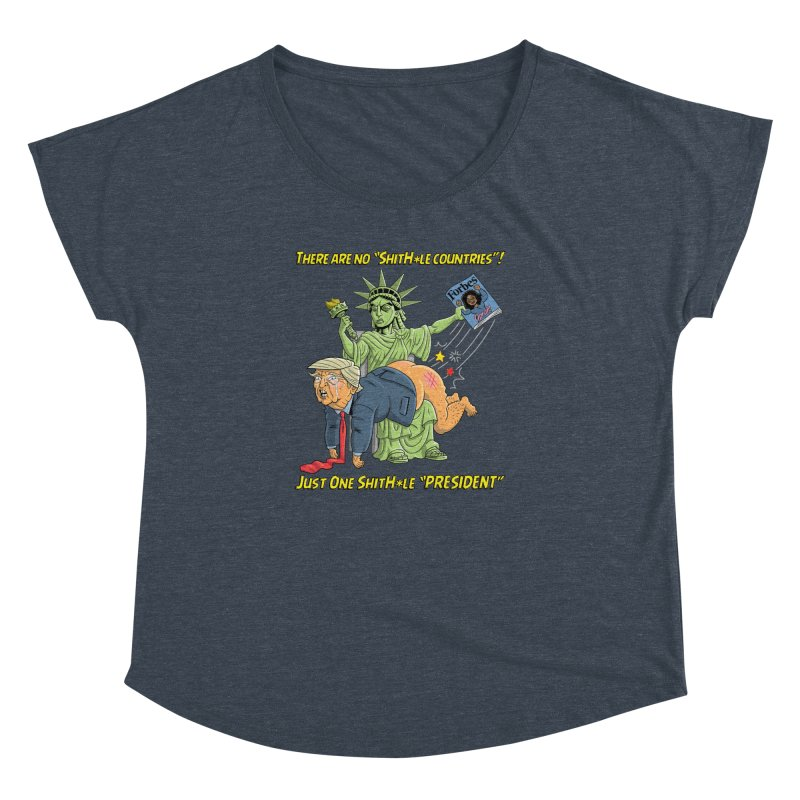Bad SHITHOLE President! Women's Dolman Scoop Neck by Frankenstein's Artist Shop