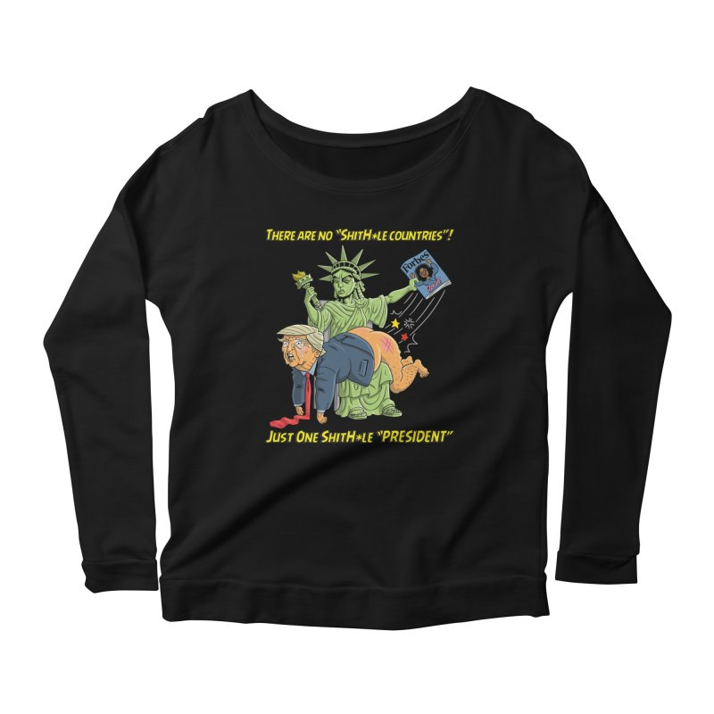Bad SHITHOLE President! Women's Longsleeve Scoopneck  by Frankenstein's Artist Shop