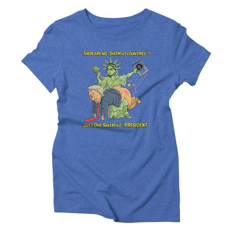 Bad SHITHOLE President! Women's Triblend T-Shirt by Frankenstein's Artist Shop