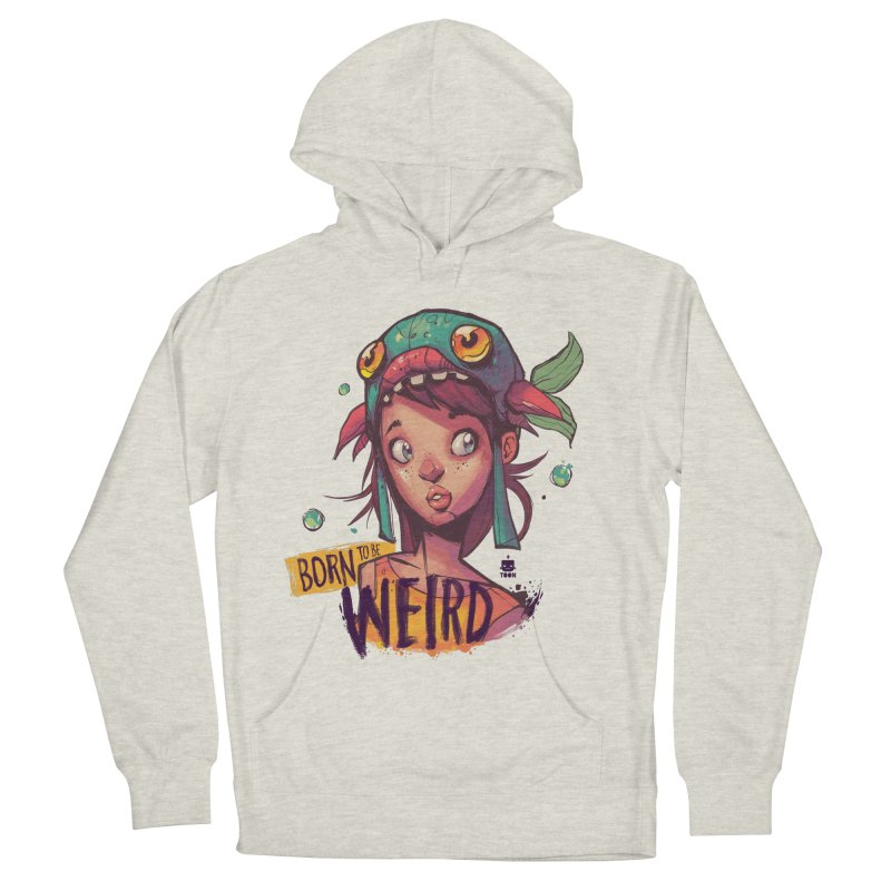 Born to be Weird by Frankentoon Women's French Terry Pullover Hoody by Frankentoon Merchandise