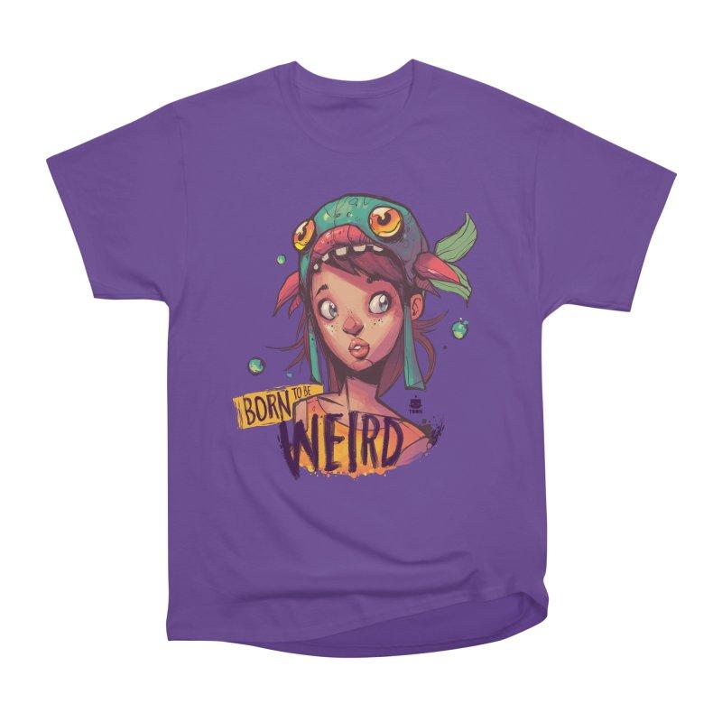 Born to be Weird by Frankentoon Women's Heavyweight Unisex T-Shirt by Frankentoon Merchandise