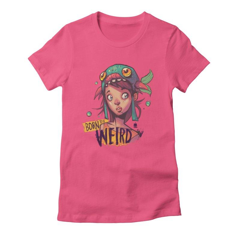 Born to be Weird by Frankentoon Women's Fitted T-Shirt by Frankentoon Merchandise