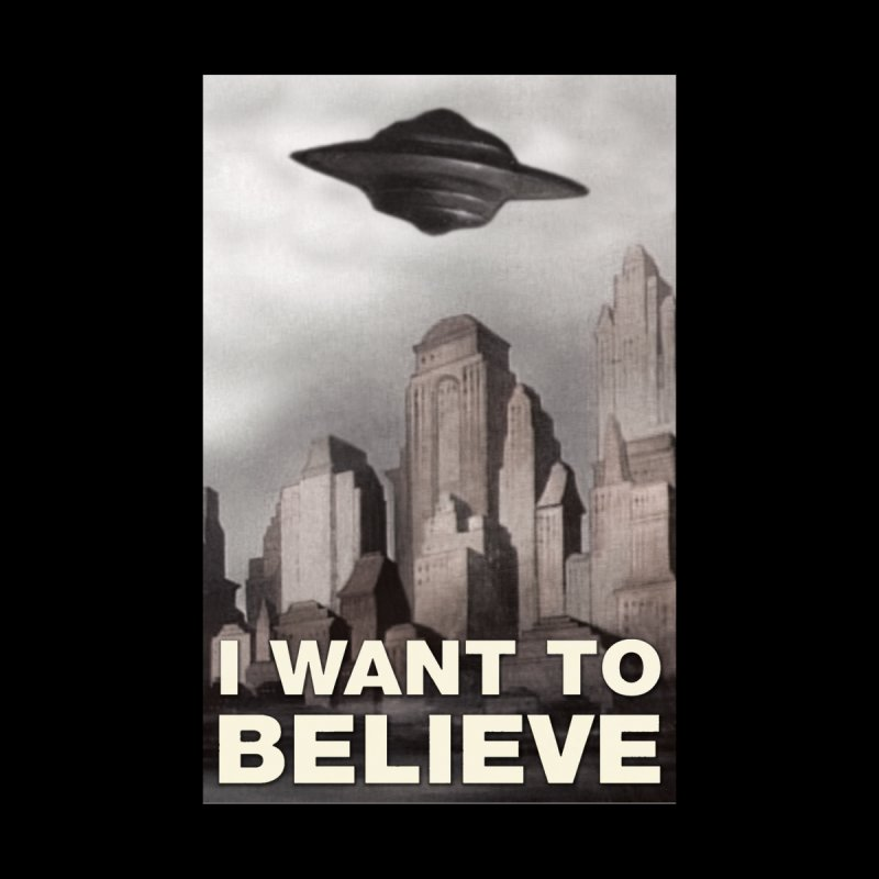 I Want To Believe by Frank Forte's Artist Shop