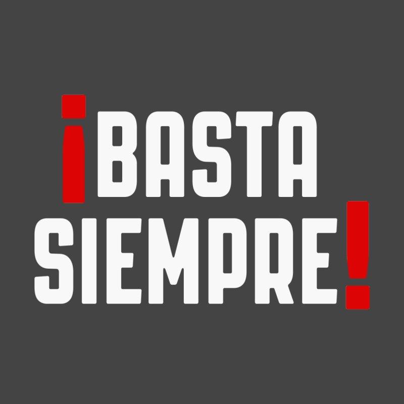 Basta Siempre! Men's T-Shirt by Frankie hi-nrg mc & le magliette