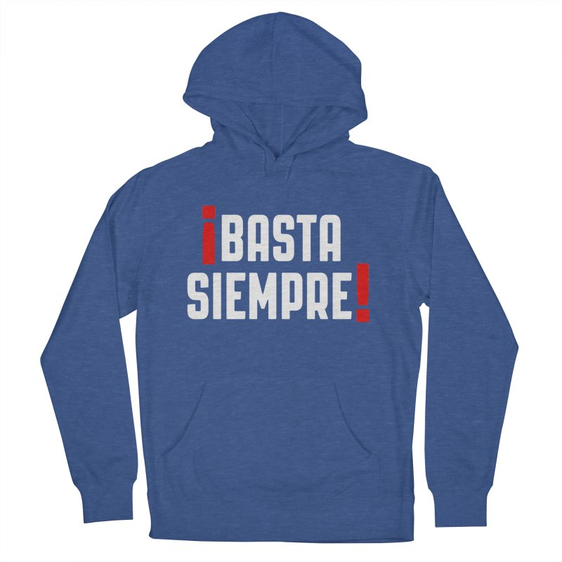 Basta Siempre! Men's Pullover Hoody by Frankie hi-nrg mc & le magliette