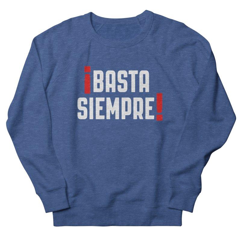 Basta Siempre! Men's Sweatshirt by Frankie hi-nrg mc & le magliette