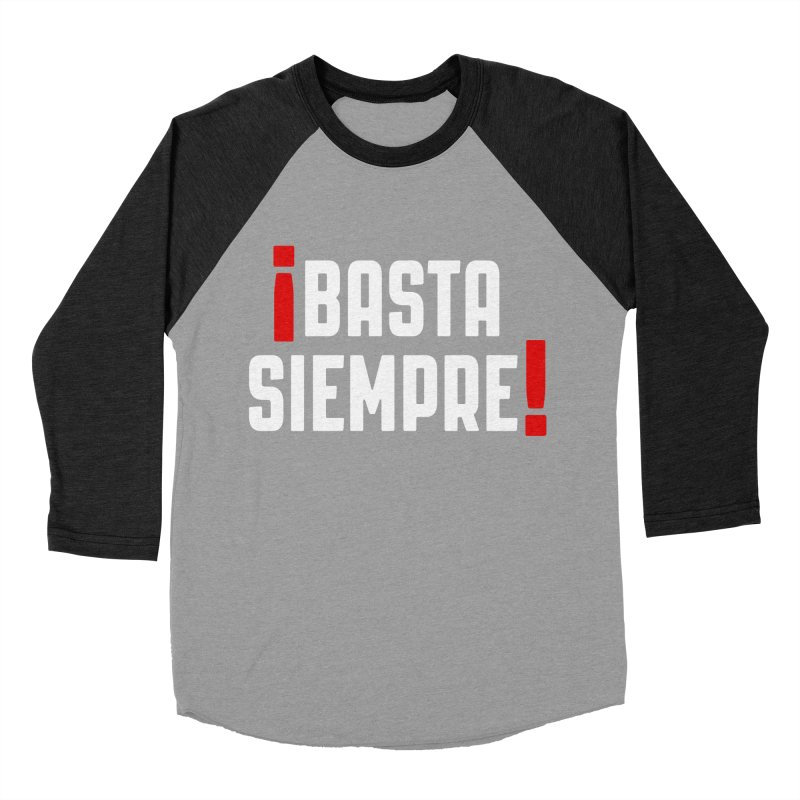 Basta Siempre! Women's Baseball Triblend T-Shirt by Frankie hi-nrg mc & le magliette