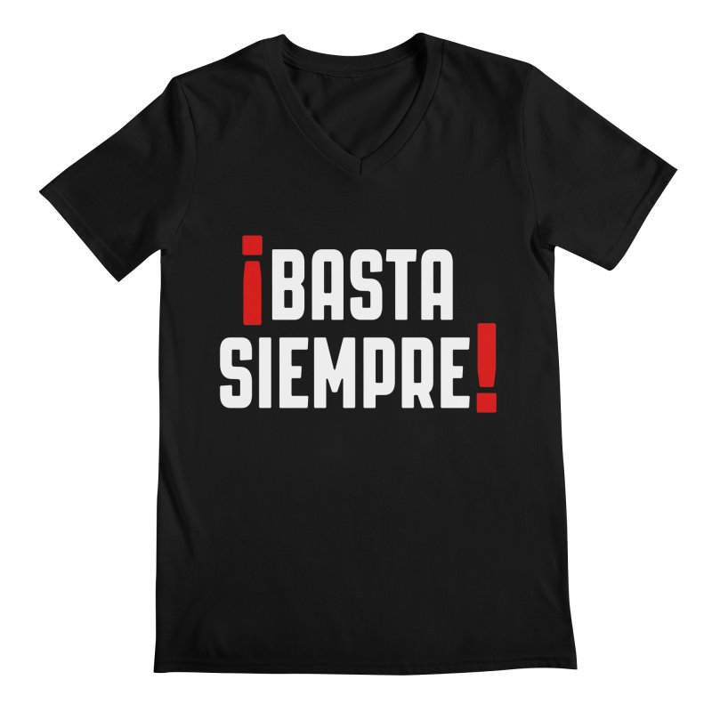 Basta Siempre! Men's V-Neck by Frankie hi-nrg mc & le magliette