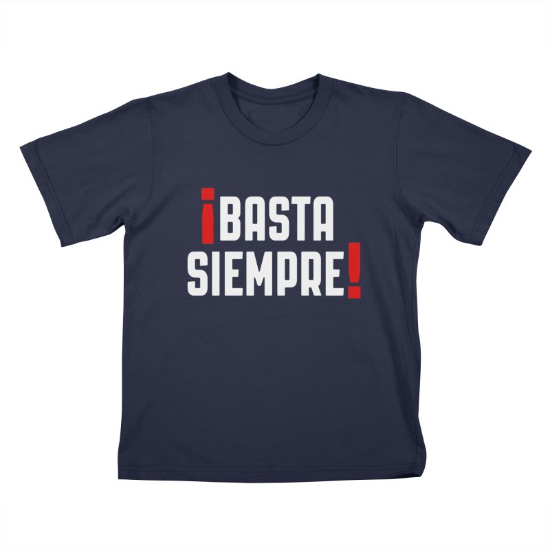Basta Siempre! Kids T-Shirt by Frankie hi-nrg mc & le magliette