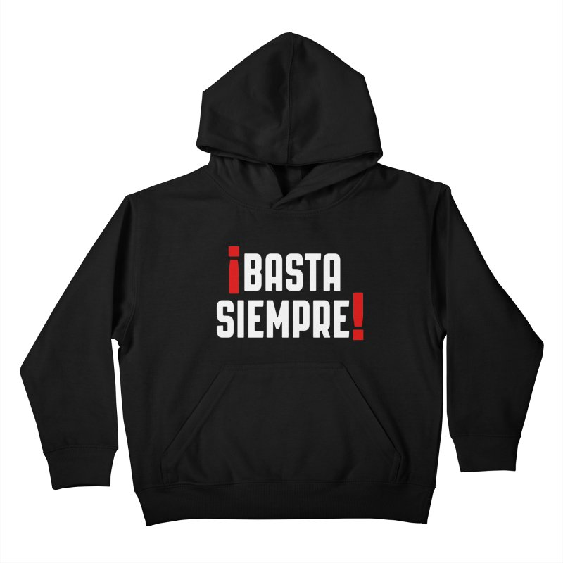 Basta Siempre! Kids Pullover Hoody by Frankie hi-nrg mc & le magliette