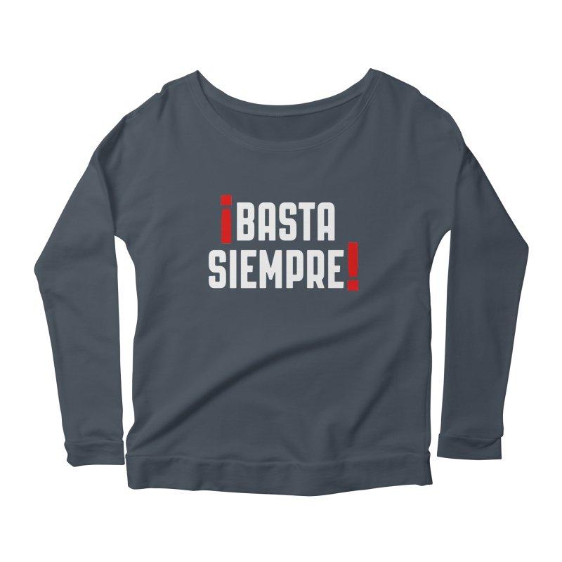 Basta Siempre! Women's Longsleeve Scoopneck  by Frankie hi-nrg mc & le magliette