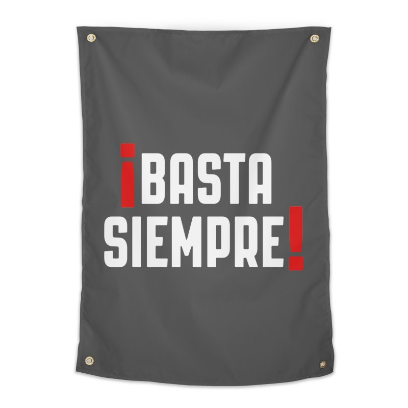 Basta Siempre! Home Tapestry by Frankie hi-nrg mc & le magliette