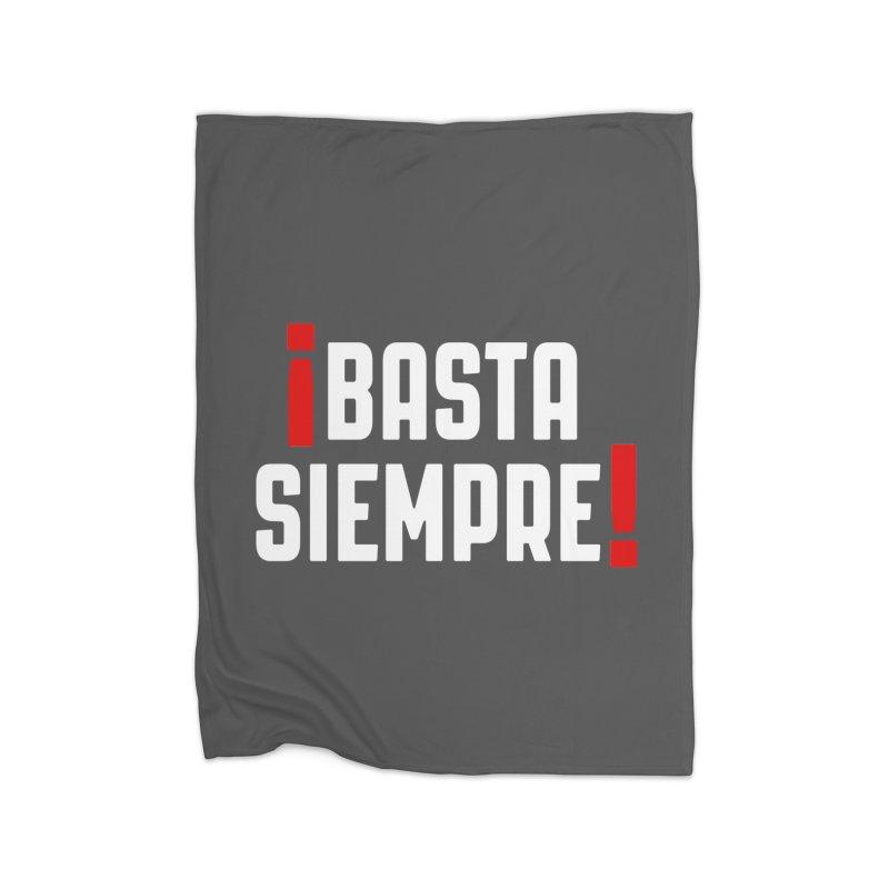 Basta Siempre! Home Blanket by Frankie hi-nrg mc & le magliette