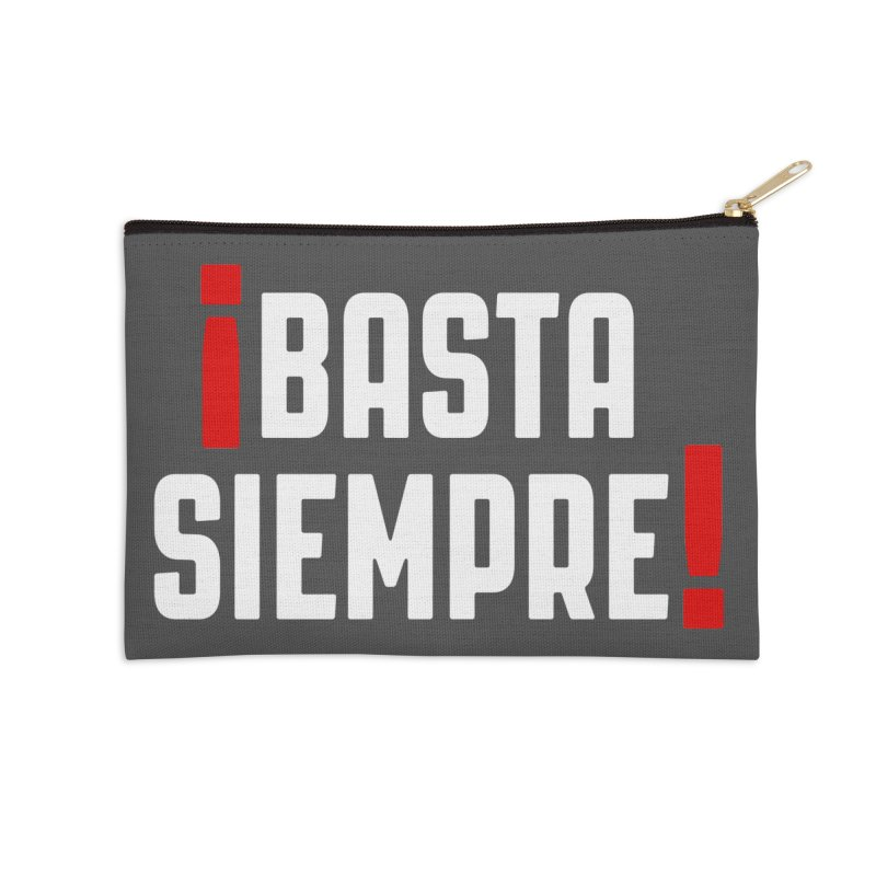Basta Siempre! Accessories Zip Pouch by Frankie hi-nrg mc & le magliette