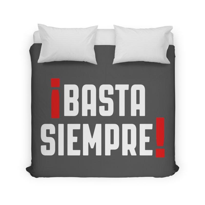 Basta Siempre! Home Duvet by Frankie hi-nrg mc & le magliette