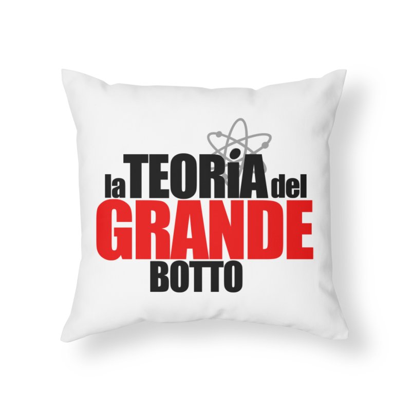 The Big Bang Theory Home Throw Pillow by Frankie hi-nrg mc & le magliette