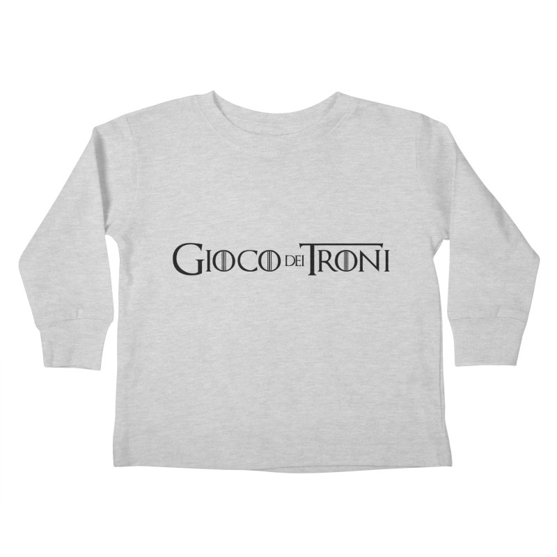 Game of Thrones Kids Toddler Longsleeve T-Shirt by Frankie hi-nrg mc & le magliette