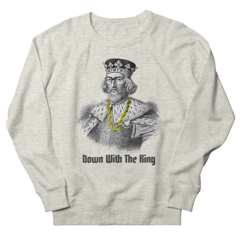 Down With The King Men's French Terry Sweatshirt by Frankie hi-nrg mc & le magliette