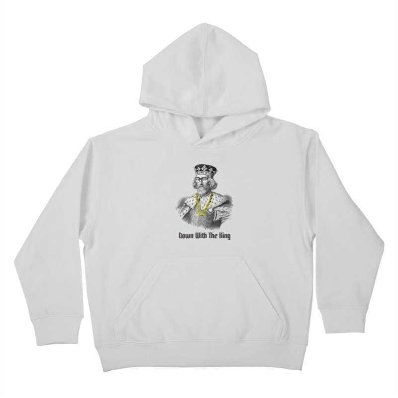 Down With The King Kids Pullover Hoody by Frankie hi-nrg mc & le magliette