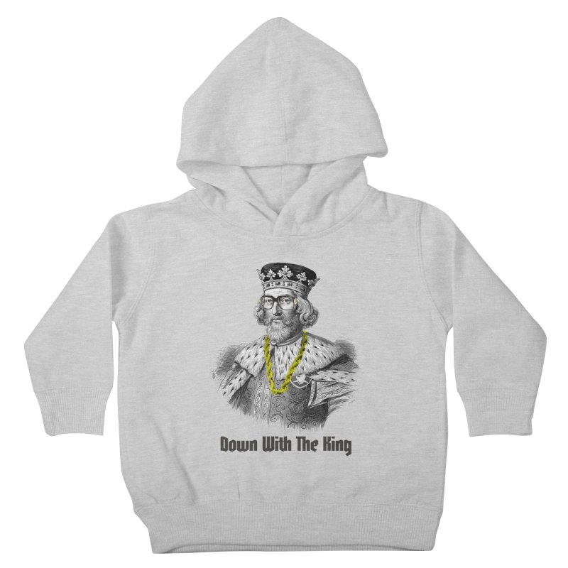 Down With The King Kids Toddler Pullover Hoody by Frankie hi-nrg mc & le magliette