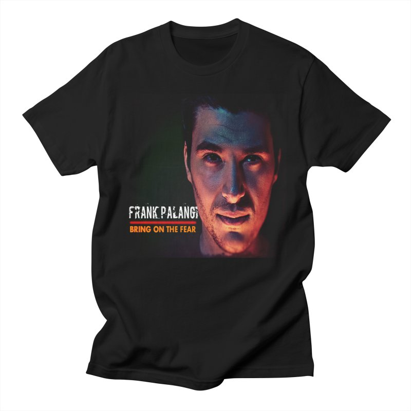 Bring on The Fear Men's T-Shirt by Frank Palangi's Artist Shop