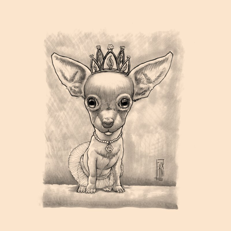 Ay Chihuahua princesa! by Franky Nieves Shop
