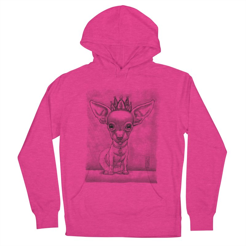 Ay Chihuahua princesa! Women's Pullover Hoody by Franky Nieves Shop