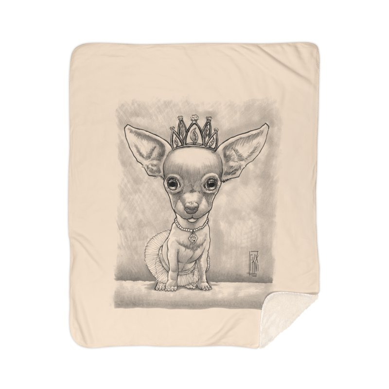 Ay Chihuahua princesa! Home Sherpa Blanket Blanket by Franky Nieves Shop