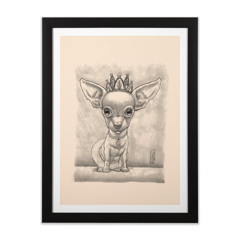 Ay Chihuahua princesa! Home Framed Fine Art Print by Franky Nieves Shop