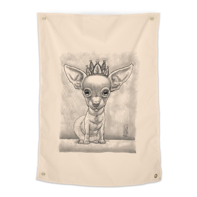 Ay Chihuahua princesa! Home Tapestry by Franky Nieves Shop