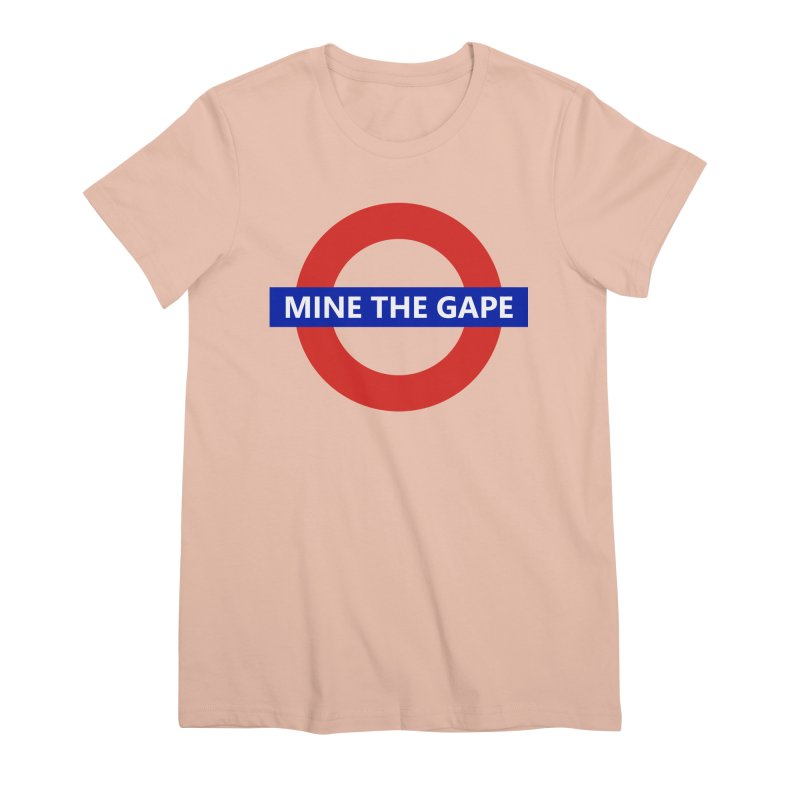 mind the gape Women's Premium T-Shirt by FredRx's Artist Shop