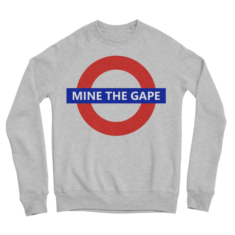 mind the gape Men's Sweatshirt by FredRx's Artist Shop