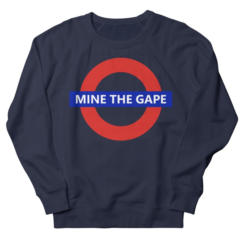 mind the gape Women's French Terry Sweatshirt by FredRx's Artist Shop