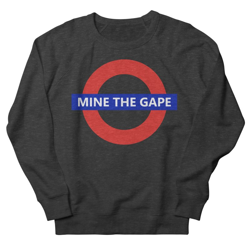 mind the gape Men's French Terry Sweatshirt by FredRx's Artist Shop