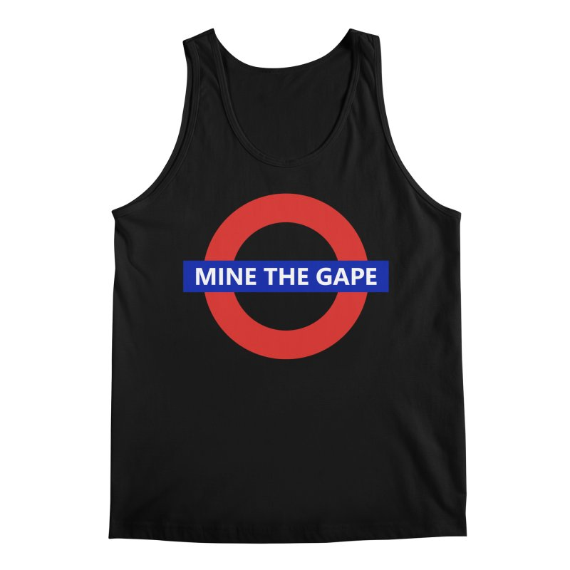 mind the gape Men's Tank by FredRx's Artist Shop