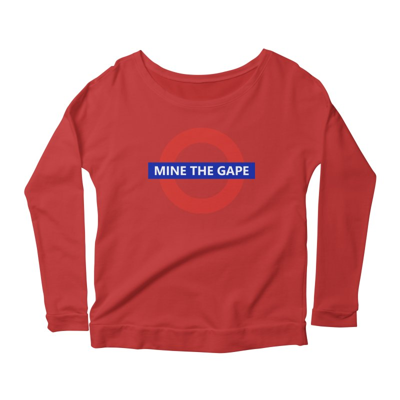 mind the gape Women's Scoop Neck Longsleeve T-Shirt by FredRx's Artist Shop