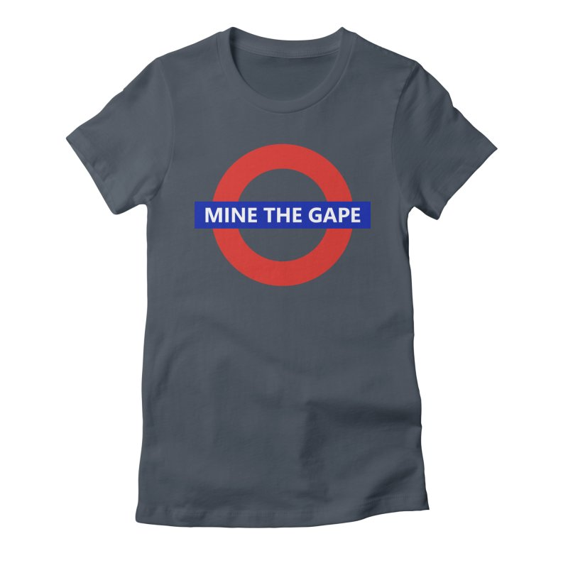 mind the gape Women's T-Shirt by FredRx's Artist Shop