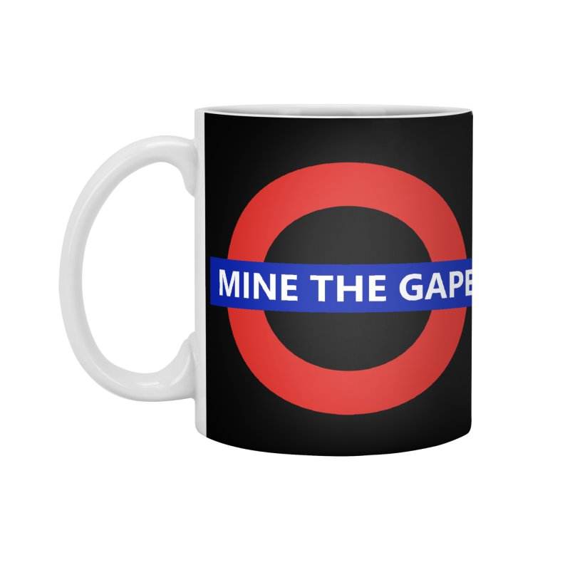 mind the gape Accessories Standard Mug by FredRx's Artist Shop