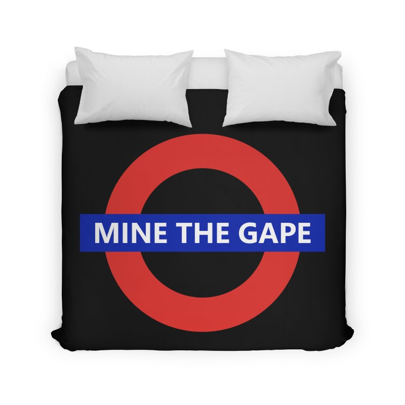mind the gape Home Duvet by FredRx's Artist Shop