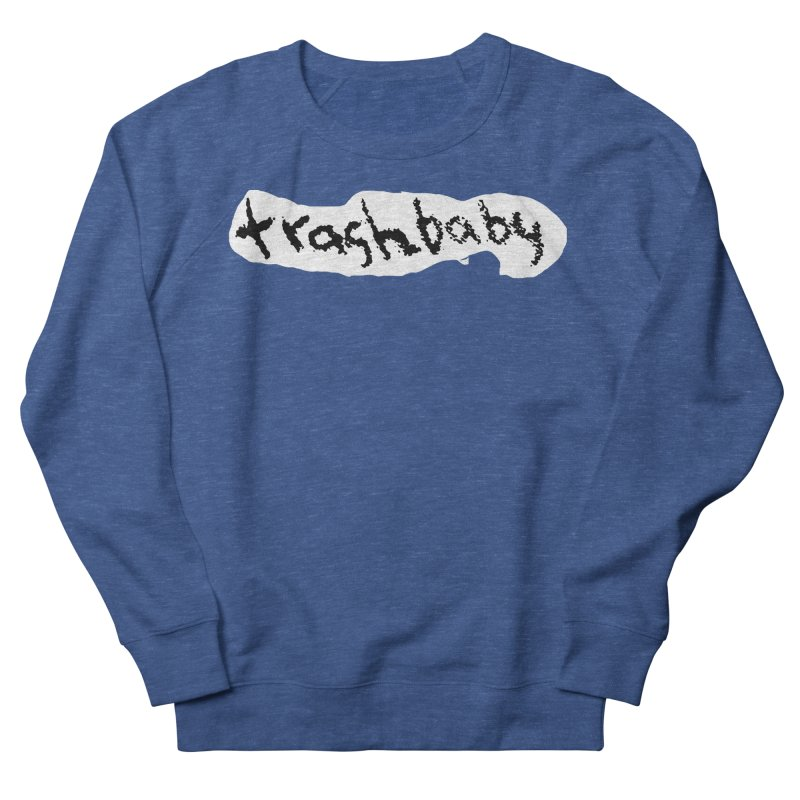 trashbaby Women's French Terry Sweatshirt by FredRx's Artist Shop