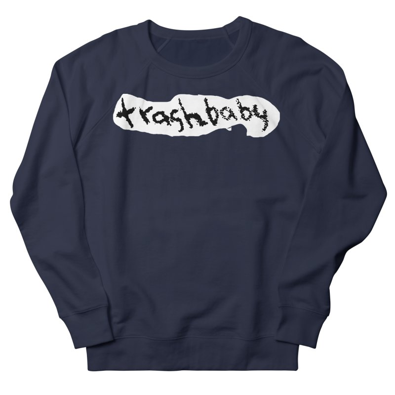 trashbaby Women's French Terry Sweatshirt by FredRx's Artist Shop
