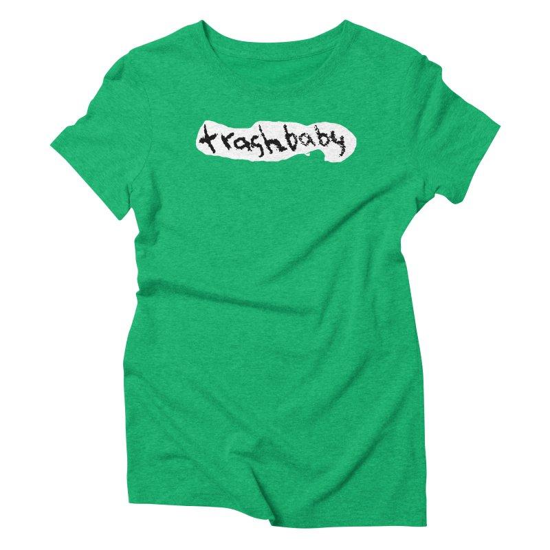 trashbaby Women's Triblend T-Shirt by FredRx's Artist Shop