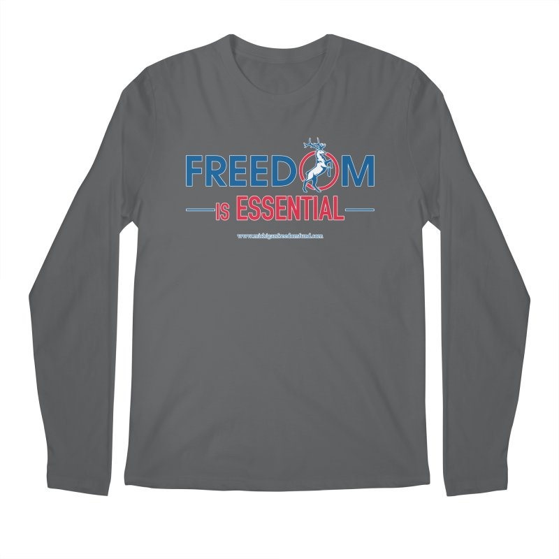 FREEDOM is Essential Men's Longsleeve T-Shirt by Freedom Gear