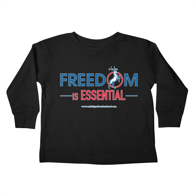 FREEDOM is Essential Kids Toddler Longsleeve T-Shirt by Freedom Gear